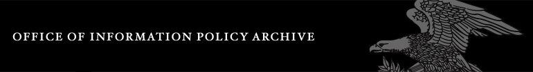 OFFICE OF INFORMATION POLICY Archive