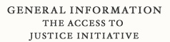 General Information: The Access to Justice Initiative