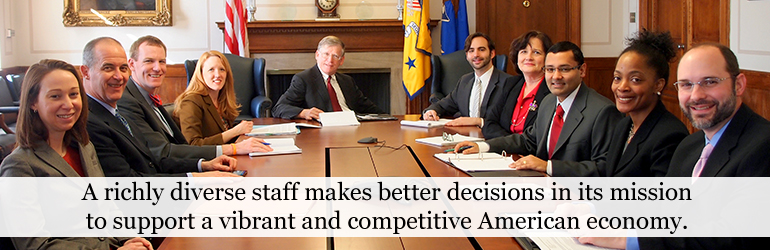 A richly diverse staff makes better decisions in its mission to support a vibrant and competitive American economy.