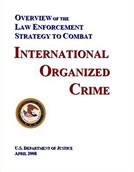 Overview of the Law Enforcement Strategy to Combat International Organized Crime