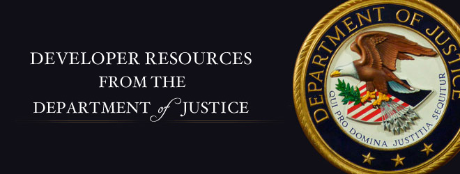 Developer Resources from the Department of Justice