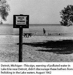 Detroit, Michigan. Sign warning of polluted water in Lake Erie near Detroit, 1962. Courtesy of the National Archives.
