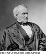 Supreme Court Justice William Strong. Courtesy of the National Archives.