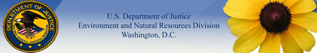 Header with DOJ seal on the left, US Department of Justice, Environment and Natural Resources Division Washington DC in the middle and a yellow flower on the right