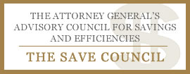 The Attorney General's Advisory Council for Savings and Efficiencies (the SAVE Council)
