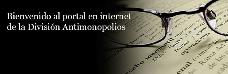 Bienvenido al portal en internet de la División Antimonopolios