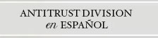 Antitrust Division en Espanol