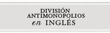 División Antimonopolios en Inglés