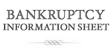 Bankruptcy Information Sheet