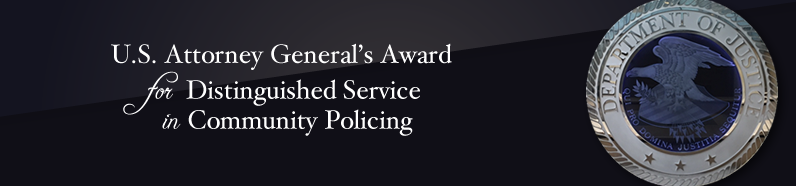 U.S. Attorney General's Award for Distinguished Service in Community Policing