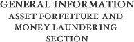 General Information - Asset Forfeiture and Money Laundering Section