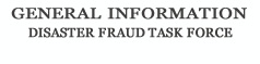 General Information Disaster Fraud Task Force