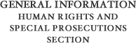 General Information - Criminal Human Rights and Special Prosecutions