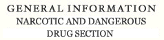 General Information Narcotic and Dangerous Drug Section