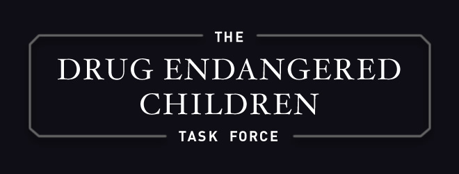DRUG ENDANGERED CHILDREN TASK FORCE