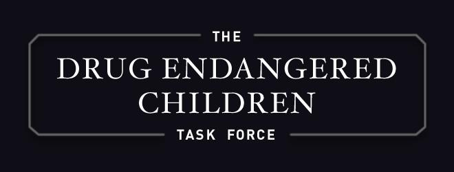 DRUG ENDANGERED CHILDREN TASK FORCE