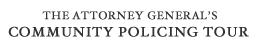 The Attorney General's Community Policing Tour
