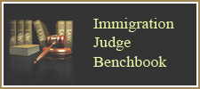 Immigration Judge Benchbook