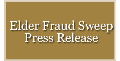 Click to View Elder Fraud Sweep Press Release