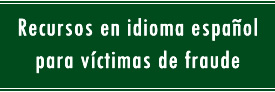 Recursos en idioma español para víctimas de fraude