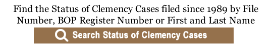 Find Clemency Cases by File Number, BOP Register Number or First and Last Name Search Pending Clemency Case Files Now