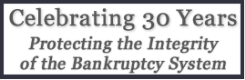 30 Years Protecting the Integrity of the Bankruptcy System