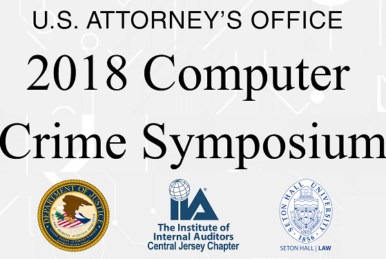 THE U.S. ATTORNEY'S OFFICE DISTRICT OF NEW JERSEY 2018 Computer Crime Symposium