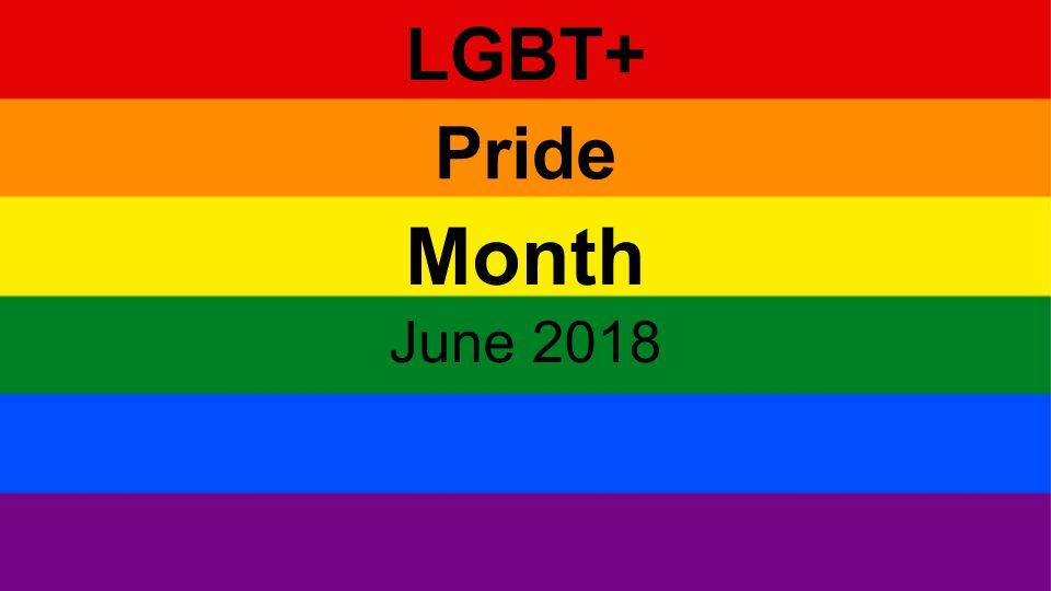 2018 LGBT+ Pride Month