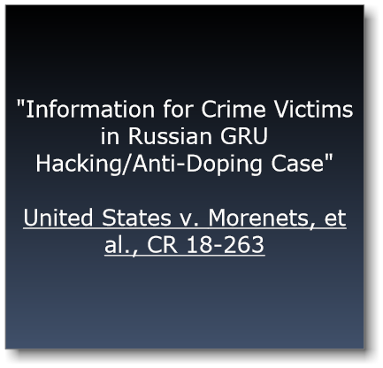 """Information for Crime Victims in Russian GRU Hacking/Anti-Doping Case"""