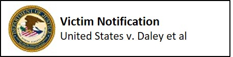 Victim Notification United States v. Daley et al