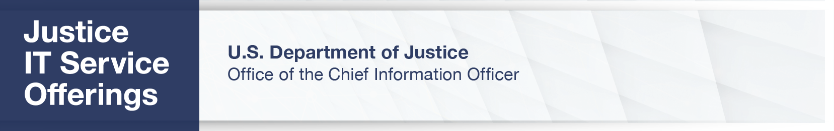 Justice IT Service Offerings; U.S. Department of Justice; Office of the Chief Information Officer