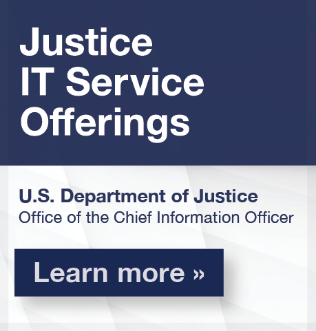 Justice IT Service Offerings; U.S. Department of Justice; Office of the Chief Information Officer; Learn More