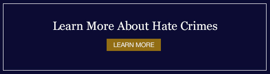 Learn more about Hate Crimes