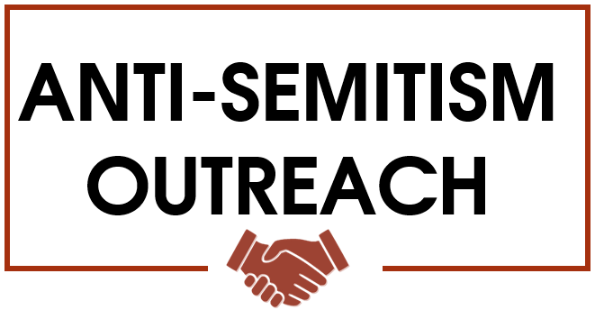 Anti-Semitism Outreach