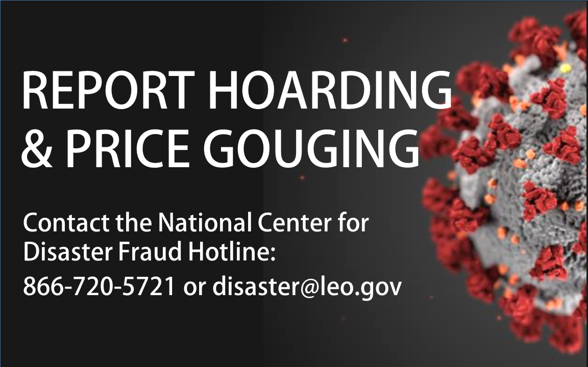 Report hoarding & price gouging.