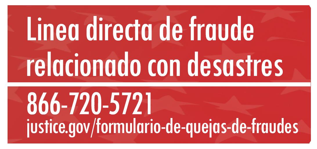 Línea directa de fraude relacionado con desastres 866-720-5721