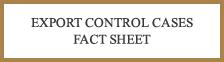 Export Control Cases Fact Sheet