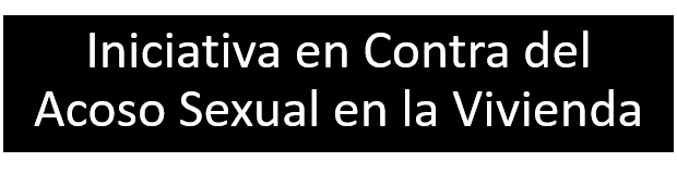 Iniciativa en Contra del Acoso Sexual en la Vivienda