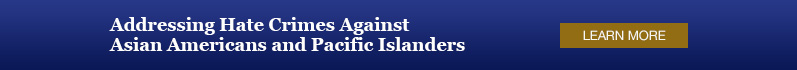 Addressing hate crimes against Asian Americans and Pacific Islanders