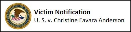 Victim Notification - United States v. Christine Favara Anderson