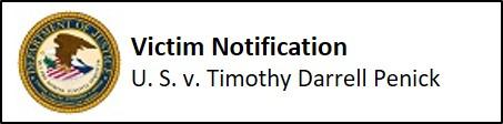 Victim Notification - United States v. Timothy Darrell Penick