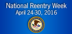 National Reentry Week, April 24-30, 2016