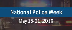 National Police Week - May 15-21, 2016