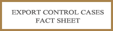 Export Control Cases Fact Sheet