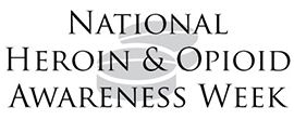 National Heroin and Opioid Awareness Week, September 18-24, 2016
