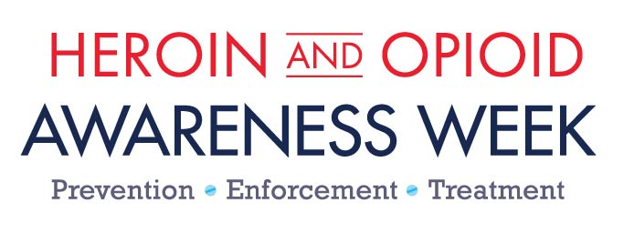 Heroin and opioid awareness week Prevention Enforcement Treatment