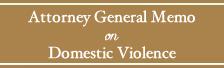 Attorney General Memo on Domestic Violence