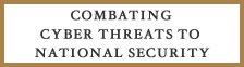 Combating Cyber Threats to National Security