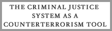 The Criminal Justice System as a Counterterrorism Tool