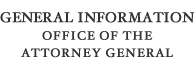 General Information for the Office of the Attorney General